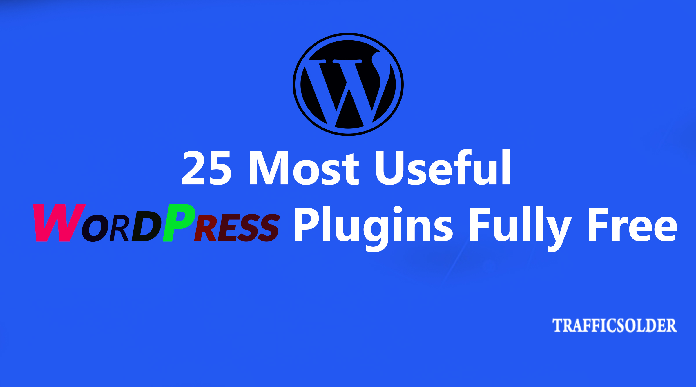 25 Most Useful WordPress Plugins Absolutely Free 2018
