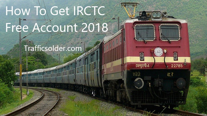How To Get IRCTC Account Free (Indian Railway) 2019