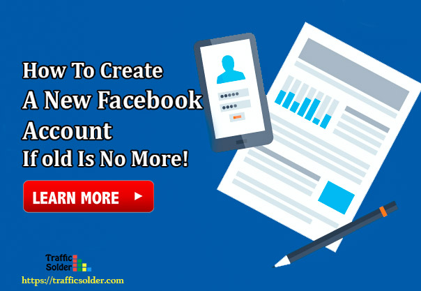 How To Create A New Facebook Account: If old one is no more 2019