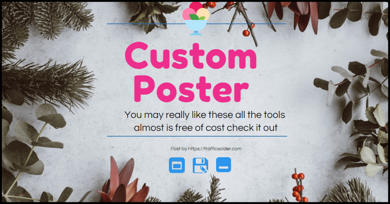 Custom Poster Maker: 7 Free Of Cost Top Rated Online Tools 2019