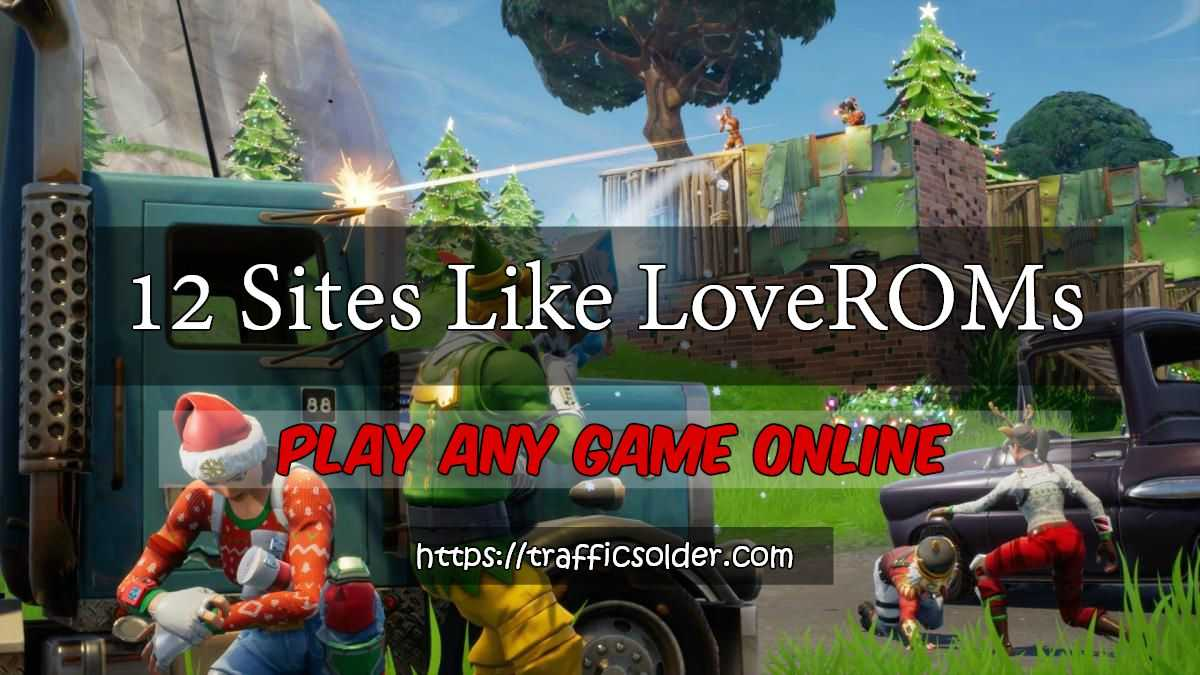 12 Sites Like LoveROMs Gba – Play Online Games In 2019