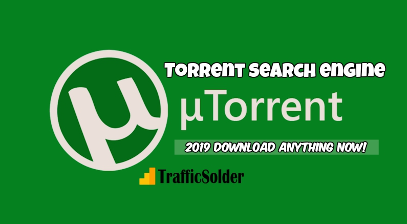 10 Best Torrent Search Engine – Download Anything 2019